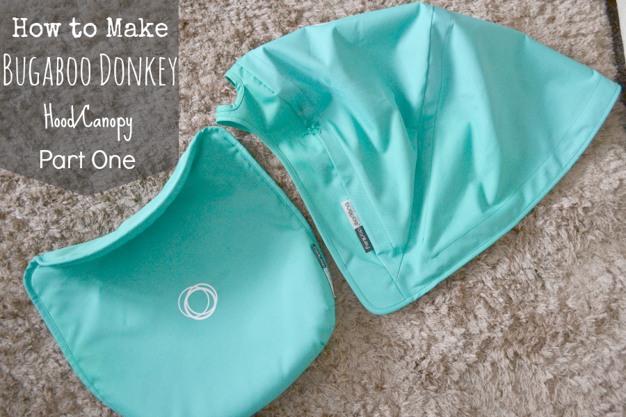 How to make your own Bugaboo Donkey HoodCanopy from Scratch - Part One & How to make your very own Bugaboo Donkey Hood/Canopy From Scratch ...